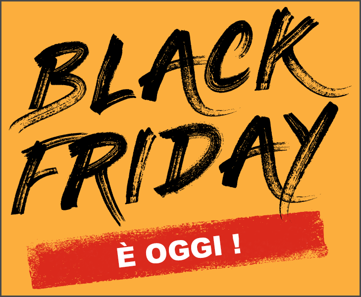 Black Friday - Oggi