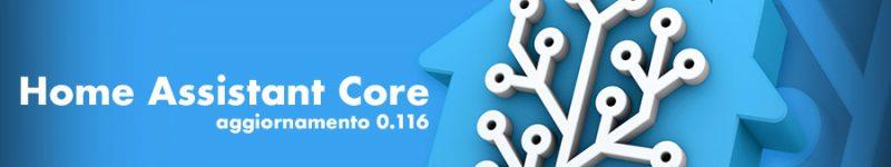 HOT – Aggiornamento 0.116 per Home Assistant Core