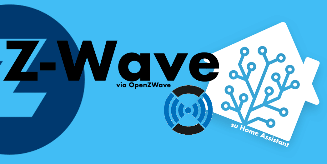 Z-Wave via OpenZWave su Home Assistant