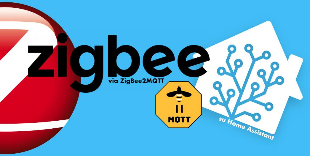 ZigBee via ZigBee2MQTT su Home Assistant